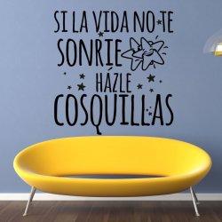 Vinilo decorativo Si la vida no te sonríe házle cosquillas para decorar paredes