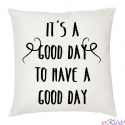 Cojines con mensaje positivo it's good day to have a good day